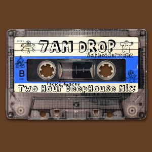 7am DeepHouse Drop Two Hour Mix