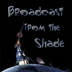 Broadcast from the shade