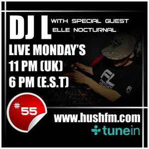 DJ L - HushFM - Episode #55 b2b with Elle Nocturnal