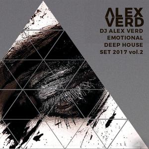 Dj ALEX VERD EMOTIONAL DEEP HOUSE SET 2017 vol.2.