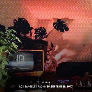 LOS BANGELES RADIO LBR#04 ● DIY POP UP Edition - 28th September 2017