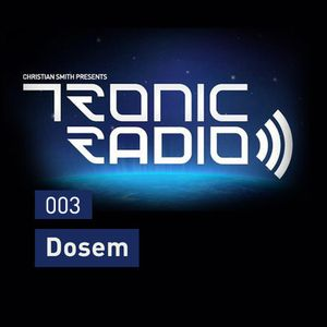 Tronic Podcast 003 with Dosem
