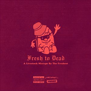Fresh To Dead - A Livestock Mixtape By The Freshest