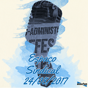 Espaço Sindical - 24 de agosto de 2017