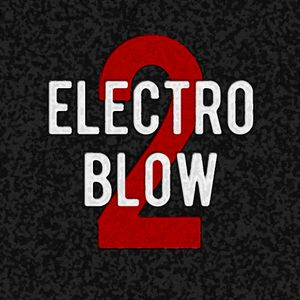 ELECTRO BLOW #2