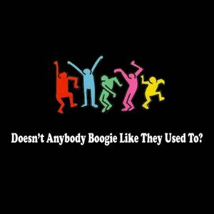 Doesn't Anybody Boogie Like They Used To?