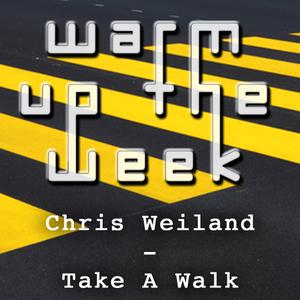 Chris Weiland - Take A Walk