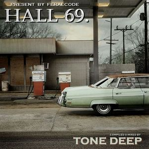 Hall 69 by Tone Deep present by FeralCode records -- Classic Set  2008