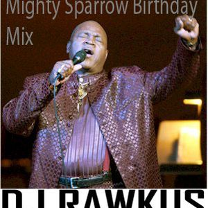 The Mighty Sparrow Birthday Mix