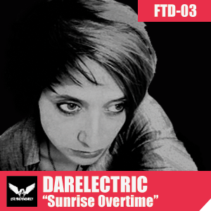FTD003 Podcast - Darelectric - Summer Overtime