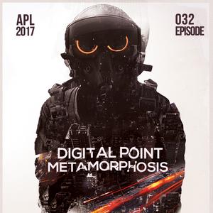 Digital Point - Metamorphosis - Episode 032 [April 2017]