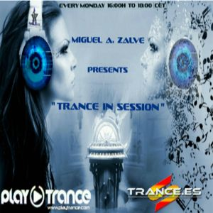 """""""TRANCE IN SESSION"""". Ep 06. (Mixed by Miguel A. Zalve)."""