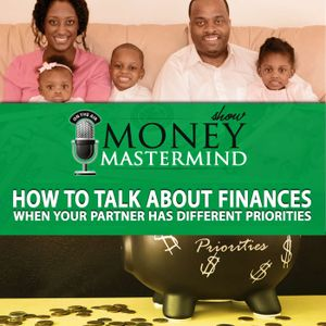 MMS069: How to Talk About Finances When Your Partner has Different Priorities