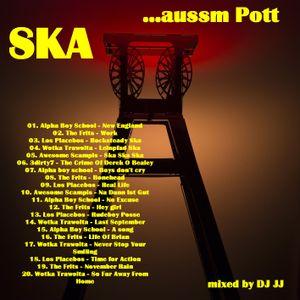 SKA ....aussm Pott   -  mixed by DJ JJ