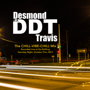 DDT's Chill-Vibe-Chill Mix (Recorded Live at the Bullfrog 10-21-17)