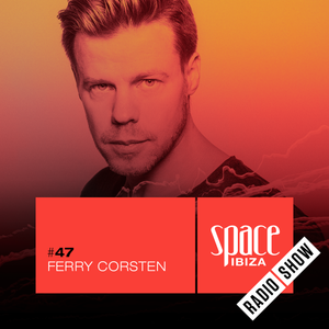 Ferry Corsten at Clandestin pres. Full On Ibiza - June 2015 - Space Ibiza Radio Show #47