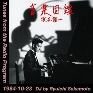 Tunes from the Radio Program, DJ by Ryuichi Sakamoto, 1984-10-23 (2019 Compile)