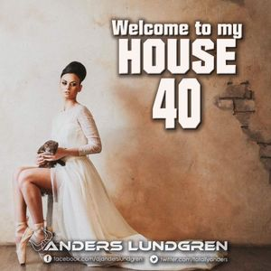 Welcome To My House 40