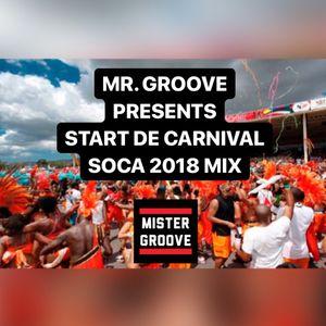 DJ MISTER GROOVE PRESENTS START DE CARNIVAL SOCA 2018 MIX