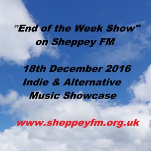End of the Week Show 18th Dec 2016
