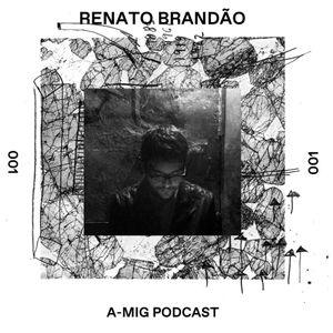 A-MIG #001: Renato Brandão