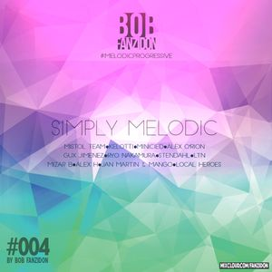 Simply Melodic by Bob Fanzidon #004
