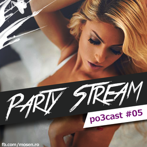 Mose N - Party Stream Po3cast #005