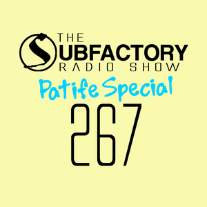 The Subfactory Radio Show #267 Patife Special