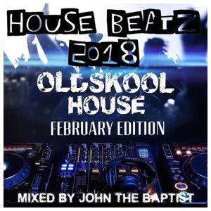 House Beatz 2018 Oldskool House February Edition Mixed By John The Baptist