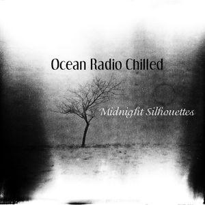 "Ocean Radio Chilled ""Midnight Silhouettes"" 3-12-17"