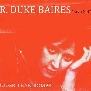 Mr Duke Baires - Louder Than Bomb.