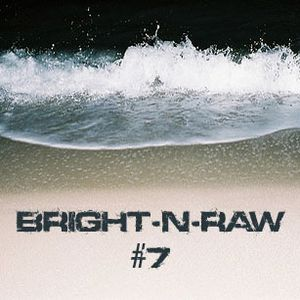 Bright-N-Raw RadioShow @NeringaFM #7