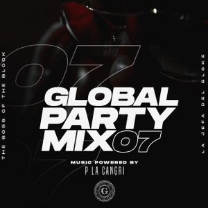 Global Party Mix #07 Powered by P La Cangri