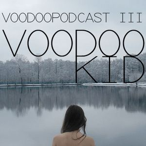 VOODOO PODCAST III
