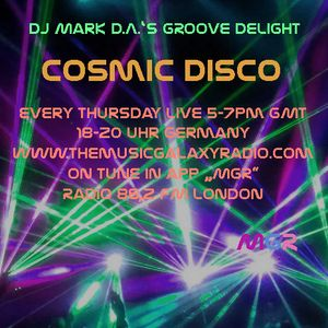 """Cosmic Disco """"Groove Delight 32"""" by Mark D.A. for The Music Galaxy Radio, London, 16.06.2016"""