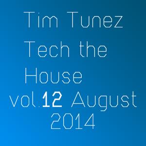 Tim Tunez - Tech the House vol.12 August 2014