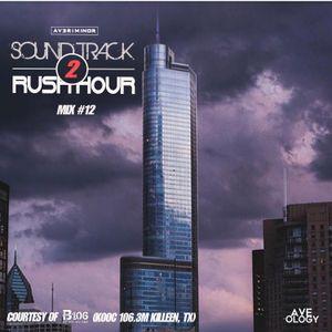 Averi Minor - Soundtrack 2 Rush Hour Mix #12