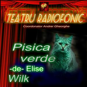 Teatru radiofonic - Elise Wilk - Pisica verde