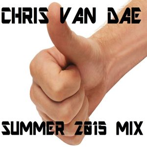 Chris van Dae Summer Mix 2015