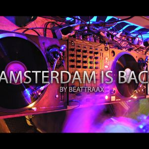 DJ Beattraax - Amsterdam Is Back (Live Mix)