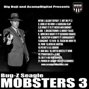 Big Buji Presents Bug-z Seagle's Mobsters 3 Mixcloud Version
