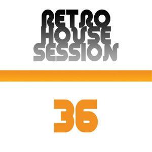 Retro House Session 36