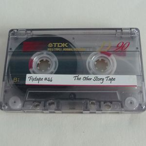 Fixtape #4b - The Other Story Tape