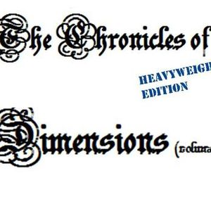 Chronicles of Dimensions (volume 1) [heavyweight edition]