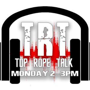 Top Rope Ralk - Episode 6 - Wrestlemania 32 Rundow - March, 28, 2016