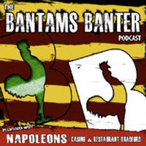 Bantams Banter #50
