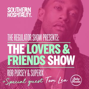 The Regulator Show - 'The Lovers & Friends Show' - Rob Pursey & Superix + special guest Tom Lea