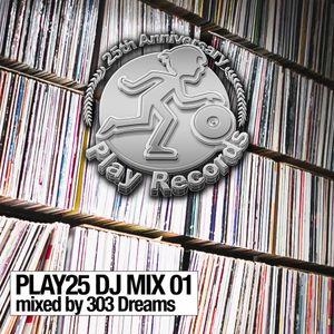 PLAY25 DJ MIX 01: mixed by 303 Dreams