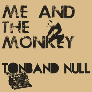 me and the monkey - Tonband Null