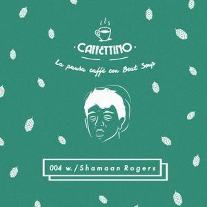 Caffettino Beat Soup 004 w. / Shamaan Rogers